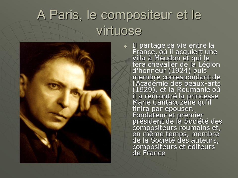 A Paris, le compositeur et le virtuose Il partage sa vie entre la France, où il acquiert une villa à Meudon et qui le fera chevalier de la Légion d'ho