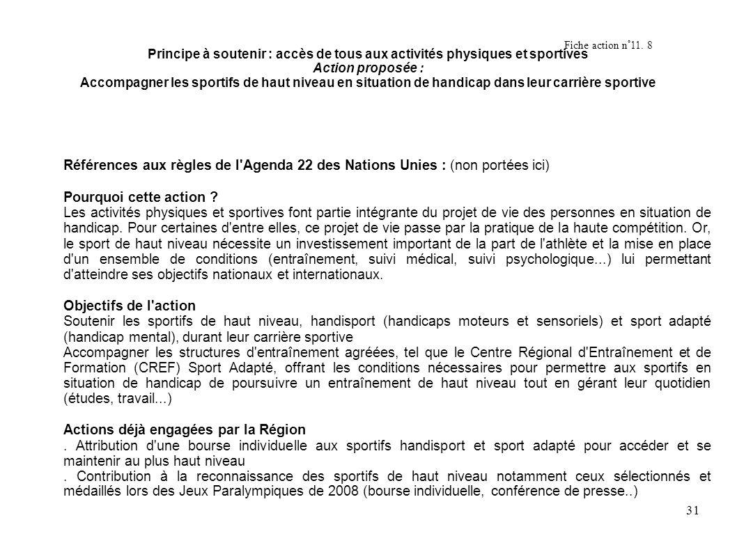 32 Actions déjà engagées par la région en partenariat Depuis 2007, soutien régional au pôle régional du sport adapté, dans le cadre d une convention d objectifs avec le Comité régional de sport adapté.