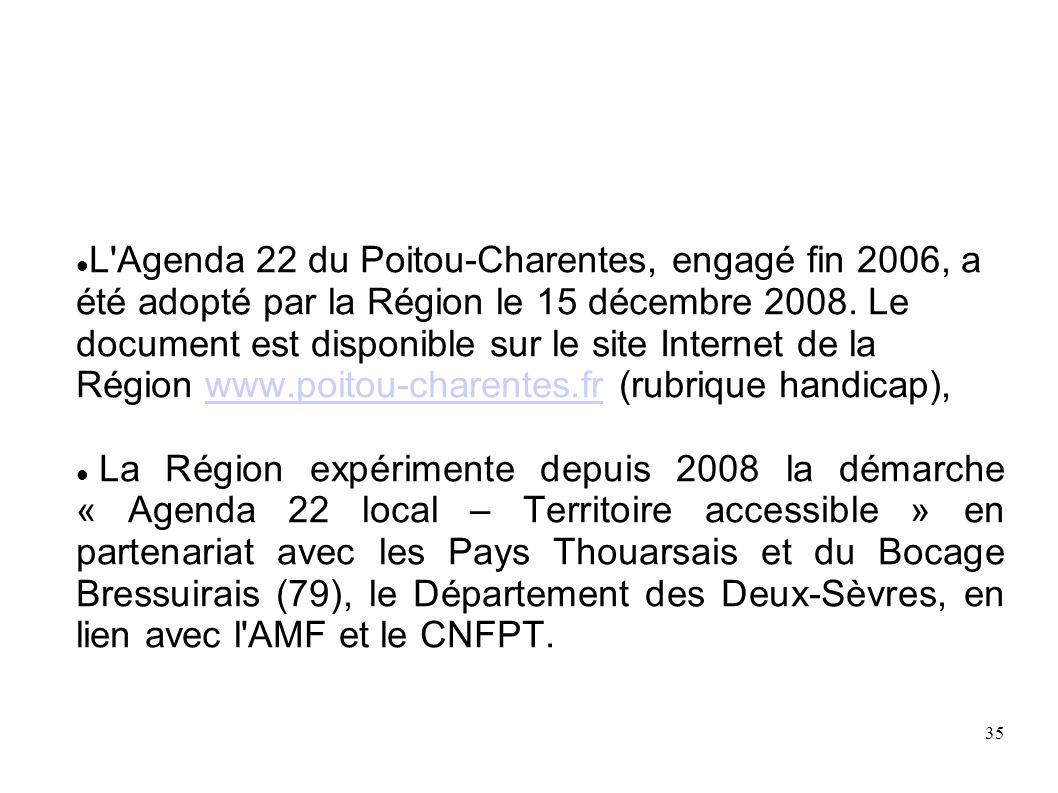 36 Exemple de l Agenda 22 du Poitou-Charente Organisation de 3 forums régionaux : le premier « Handicap et Citoyenneté », en 2005, pour permettre l expression de chacun et identifier les besoins et les acteurs, le second « Handicaps et Réussites », en 2006, pour lancer la démarche, le troisième « Handicaps et Territoires », en 2009, pour restituer l ensemble des travaux.