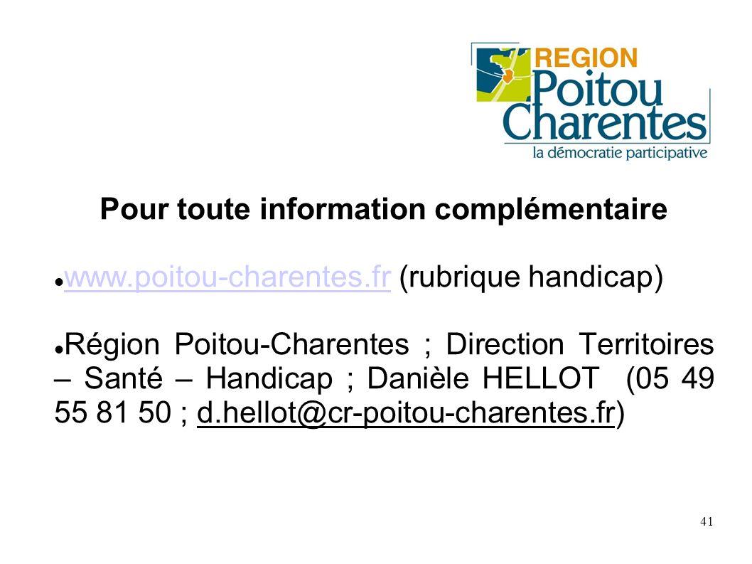 41 Pour toute information complémentaire www.poitou-charentes.fr (rubrique handicap) www.poitou-charentes.fr Région Poitou-Charentes ; Direction Terri
