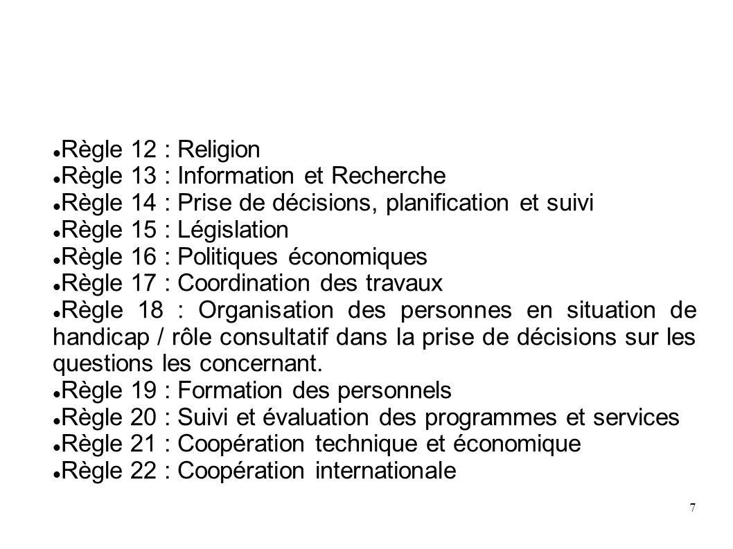 7 Règle 12 : Religion Règle 13 : Information et Recherche Règle 14 : Prise de décisions, planification et suivi Règle 15 : Législation Règle 16 : Poli