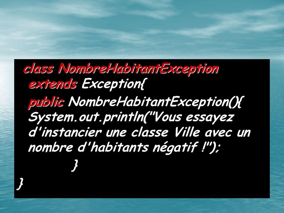 class NombreHabitantException extends class NombreHabitantException extends Exception{ public NombreHabitantException outprintln