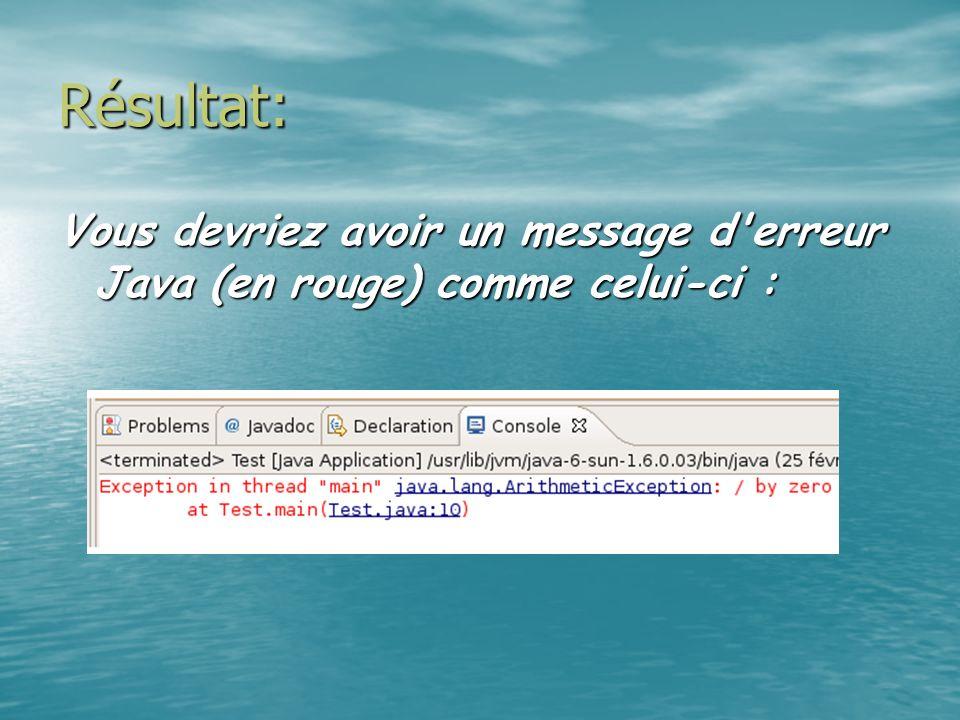 Résultat: Vous devriez avoir un message d'erreur Java (en rouge) comme celui-ci :