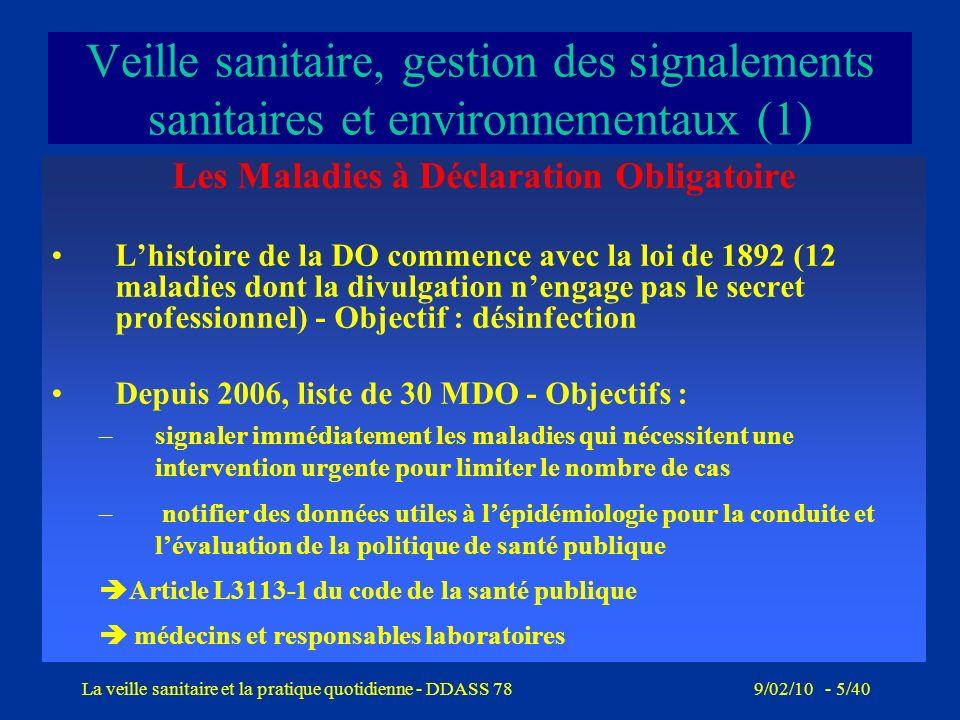 9/02/10 - 4/40La veille sanitaire et la pratique quotidienne - DDASS 78 Missions de la cellule en 2009 Veille : assurer une permanence de la réception