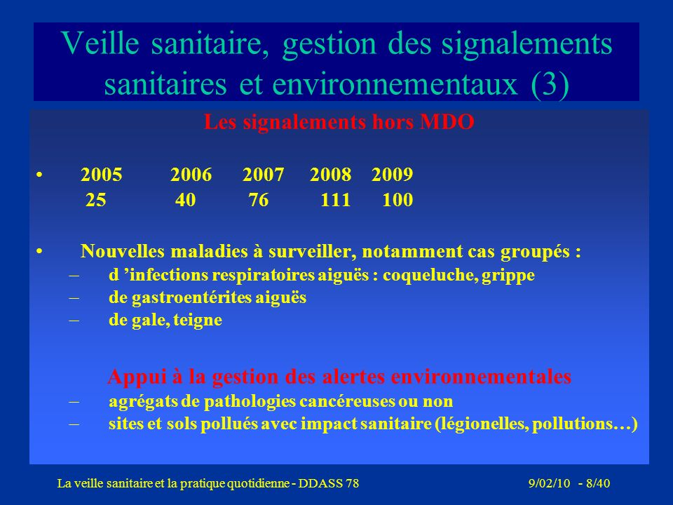 9/02/10 - 7/40La veille sanitaire et la pratique quotidienne - DDASS 78 Veille sanitaire, gestion des signalements sanitaires et environnementaux (3)