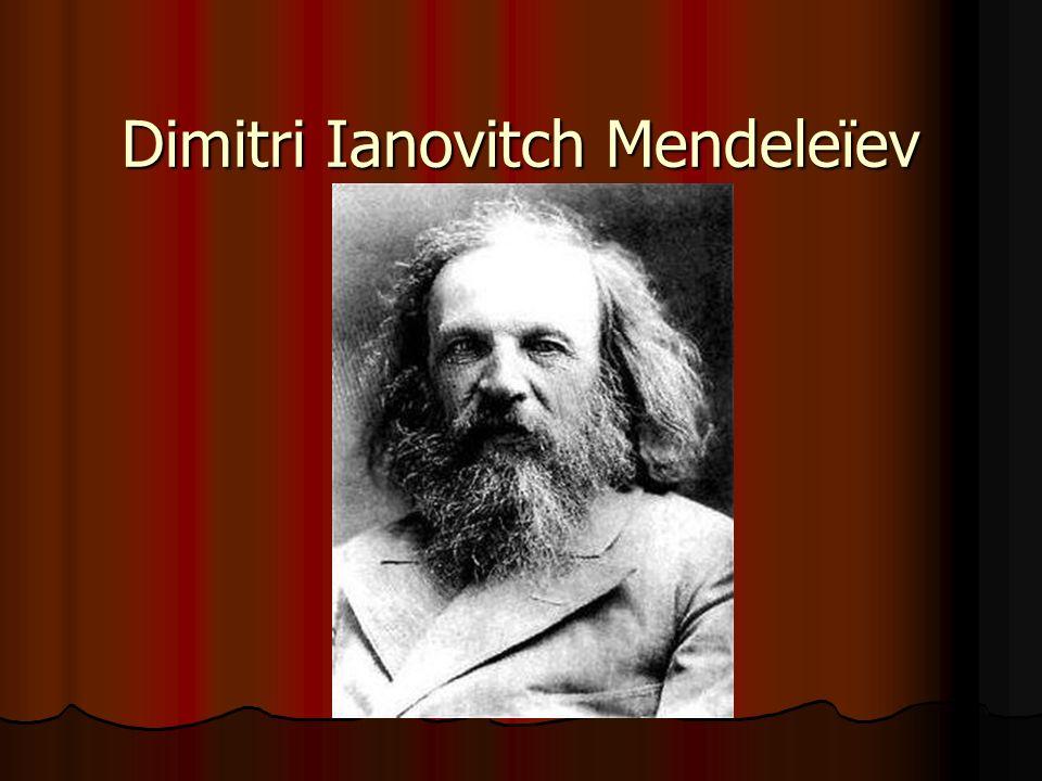Sa jeunesse Dimitri Mendeleïev est né à Tobolsk, en Sibérie le 8 février 1834 et il a rendu lame le 2 février 1907.