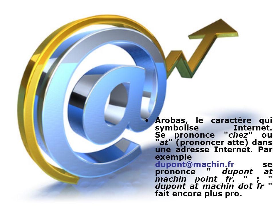 Arobas, le caractère qui symbolise Internet. Se prononce