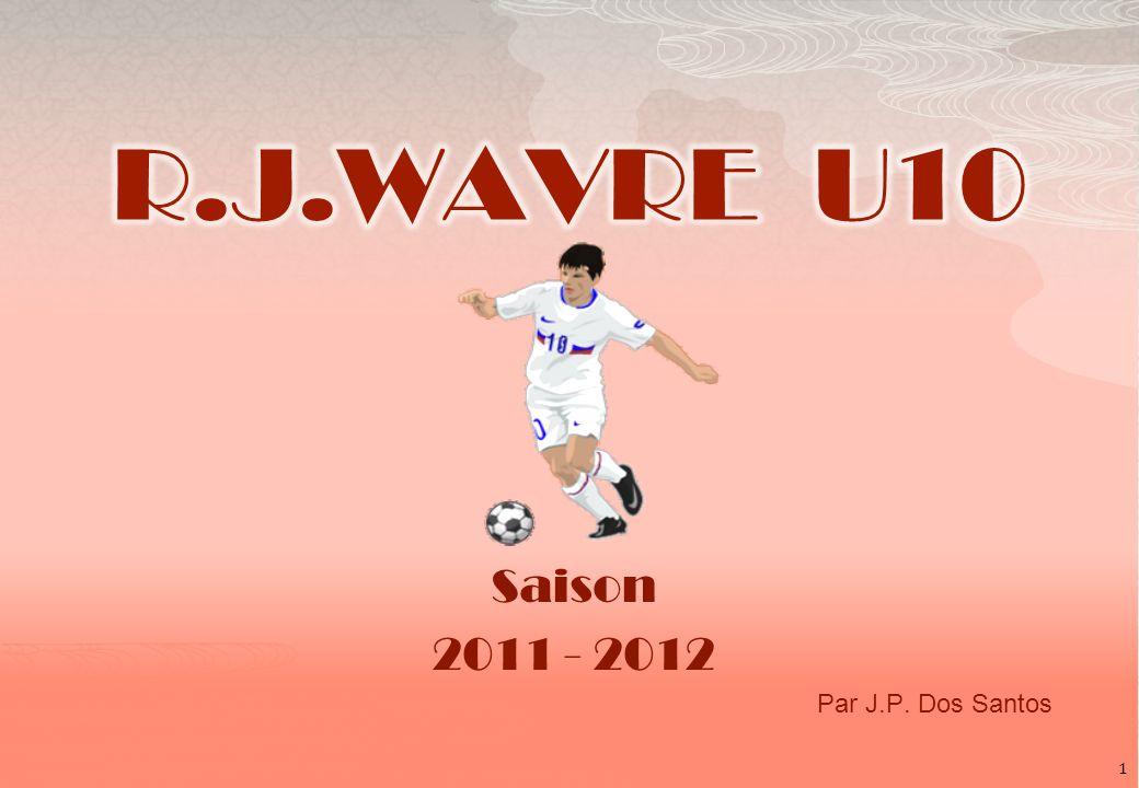 Saison 2011 - 2012 Par J.P. Dos Santos 1