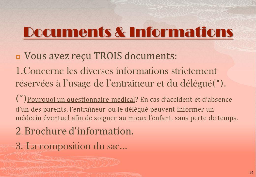 Documents & Informations Vous avez reçu TROIS documents: 1.Concerne les diverses informations strictement réservées à lusage de lentraîneur et du délé