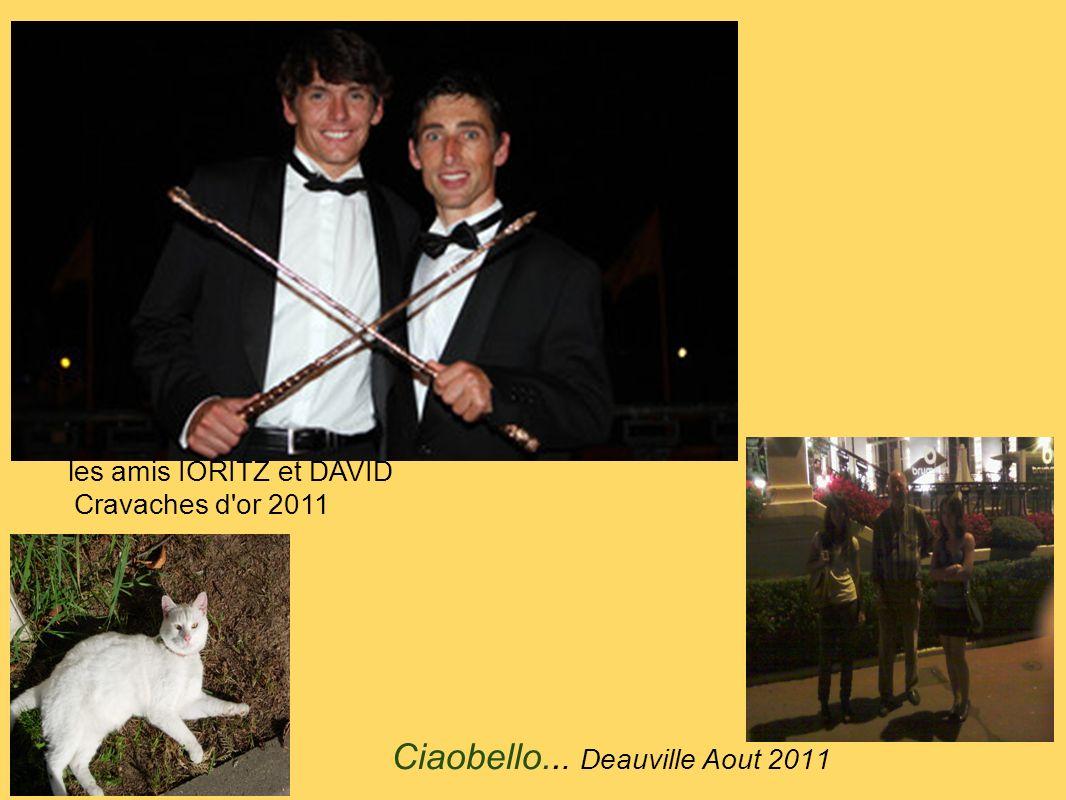 Ciaobello... Deauville Aout 2011 les amis IORITZ et DAVID Cravaches d'or 2011