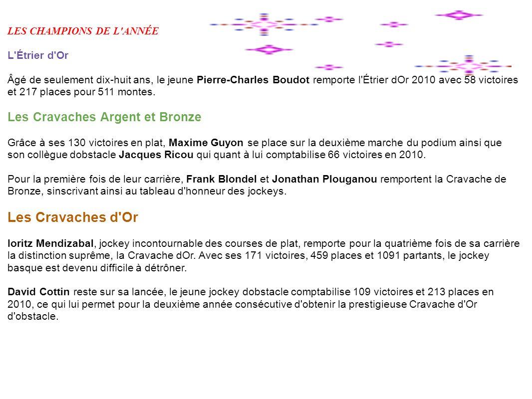 LES CHAMPIONS DE L'ANNÉE L'Étrier d'Or Âgé de seulement dix-huit ans, le jeune Pierre-Charles Boudot remporte l'Étrier dOr 2010 avec 58 victoires et 2