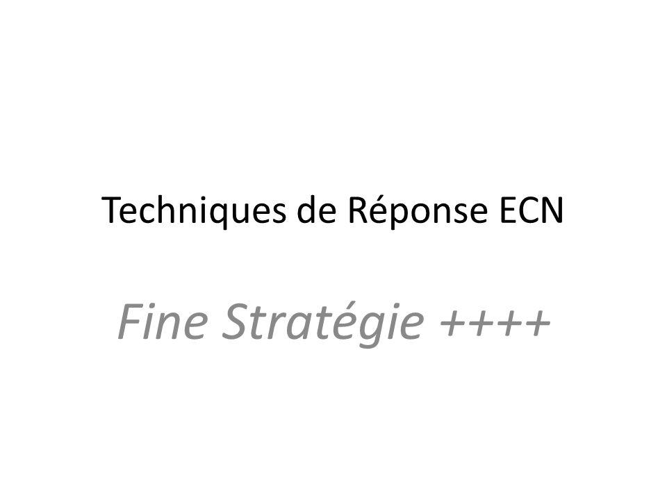 Techniques de Réponse ECN Fine Stratégie ++++