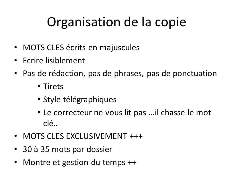 Organisation de la copie MOTS CLES écrits en majuscules Ecrire lisiblement Pas de rédaction, pas de phrases, pas de ponctuation Tirets Style télégraph
