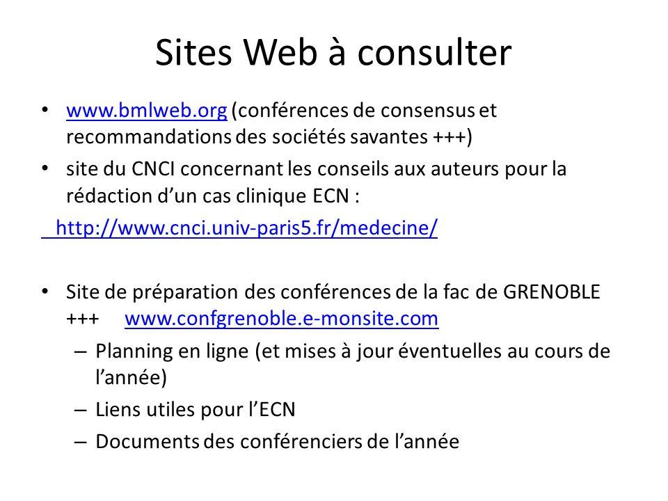 Sites Web à consulter www.bmlweb.org (conférences de consensus et recommandations des sociétés savantes +++) www.bmlweb.org site du CNCI concernant le