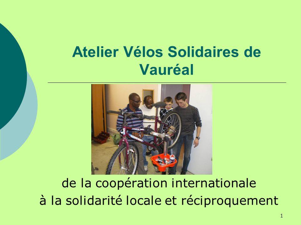 1 Atelier Vélos Solidaires de Vauréal de la coopération internationale à la solidarité locale et réciproquement