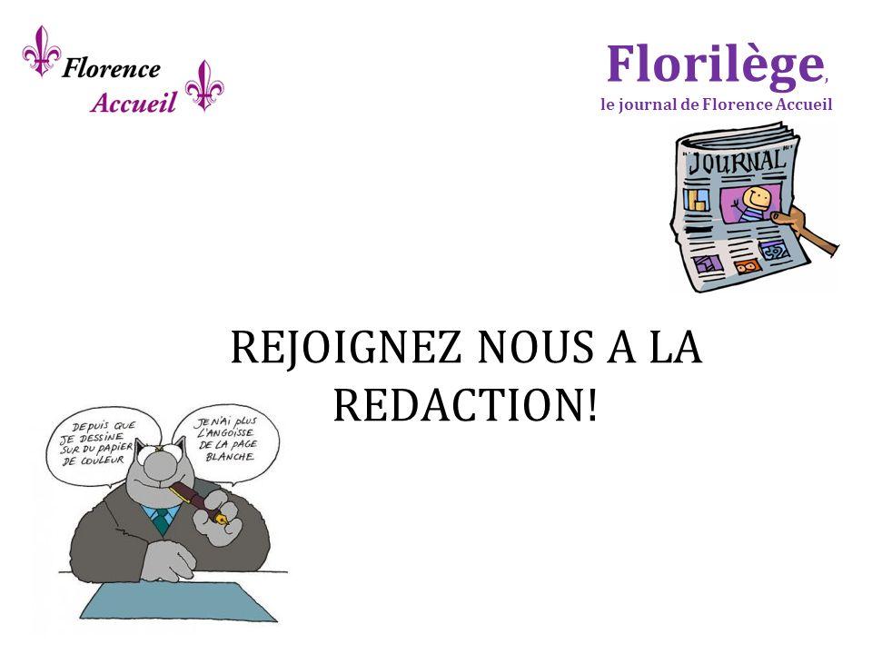 REJOIGNEZ NOUS A LA REDACTION! Florilège, le journal de Florence Accueil