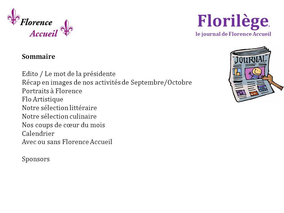 Sommaire Edito / Le mot de la présidente Récap en images de nos activités de Septembre/Octobre Portraits à Florence Flo Artistique Notre sélection lit