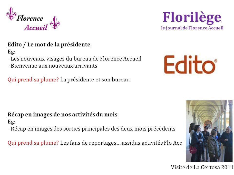 Florilège, le journal de Florence Accueil Edito / Le mot de la présidente Eg: - Les nouveaux visages du bureau de Florence Accueil - Bienvenue aux nou