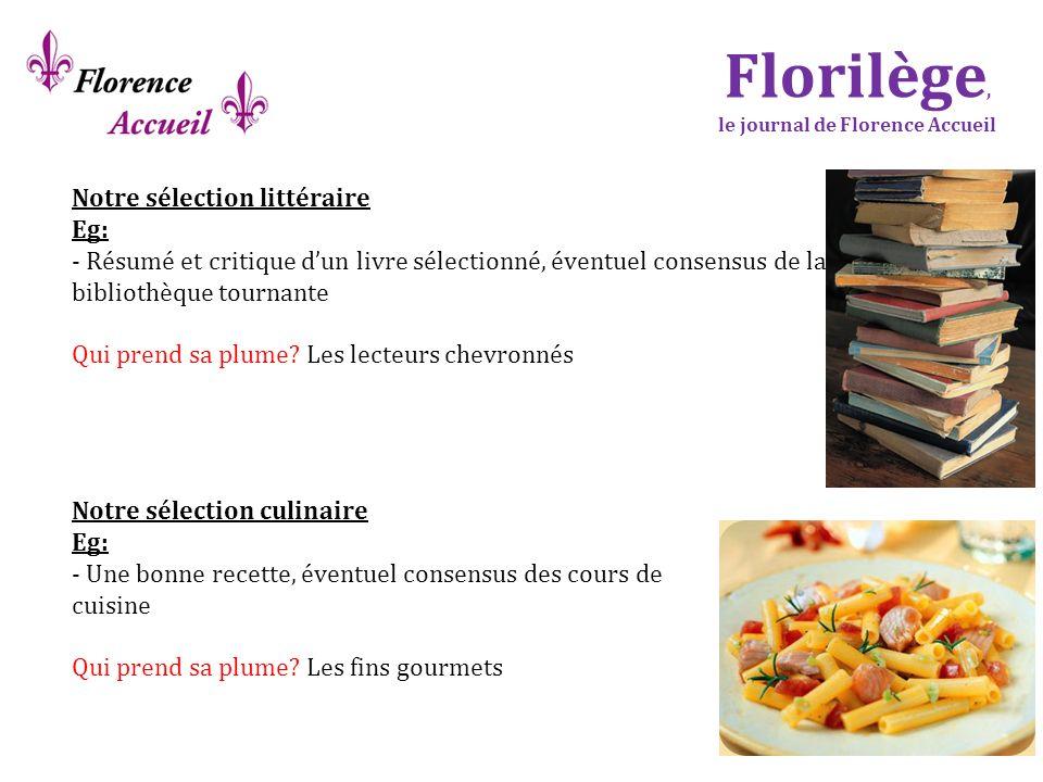 Florilège, le journal de Florence Accueil Notre sélection littéraire Eg: - Résumé et critique dun livre sélectionné, éventuel consensus de la biblioth