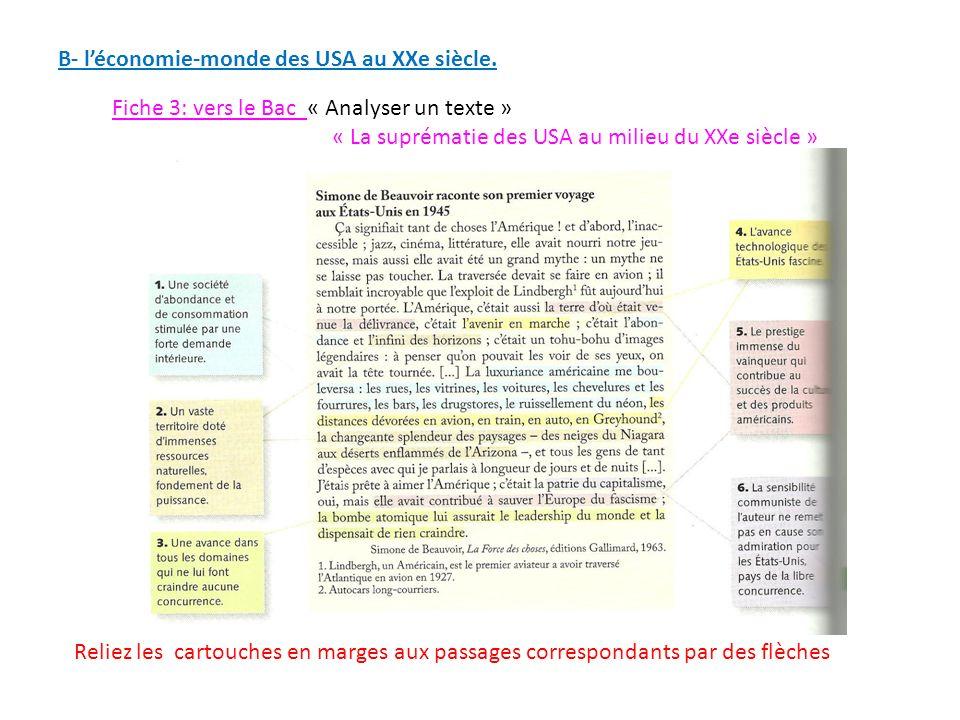 B- léconomie-monde des USA au XXe siècle. Fiche 3: vers le Bac « Analyser un texte » « La suprématie des USA au milieu du XXe siècle » Reliez les cart