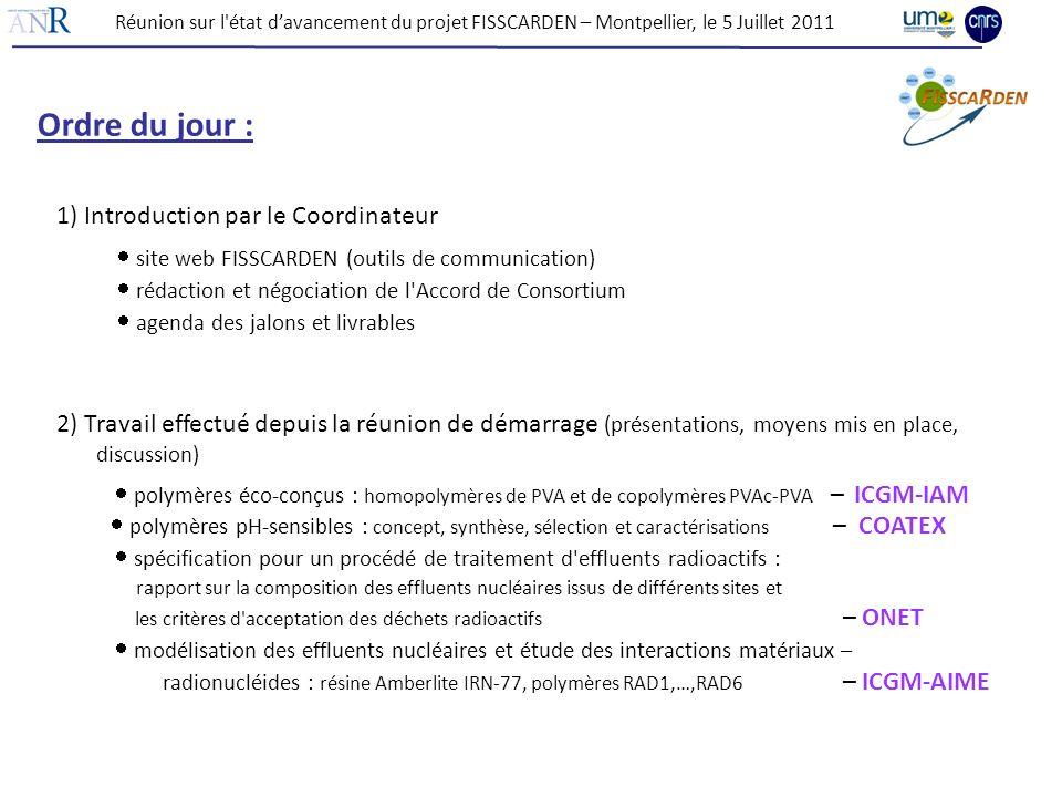 Réunion sur l'état davancement du projet FISSCARDEN – Montpellier, le 5 Juillet 2011 Ordre du jour : 1) Introduction par le Coordinateur site web FISS