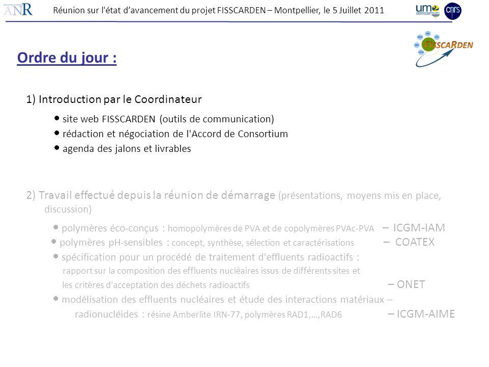 Ordre du jour : 1) Introduction par le Coordinateur site web FISSCARDEN (outils de communication) rédaction et négociation de l'Accord de Consortium a