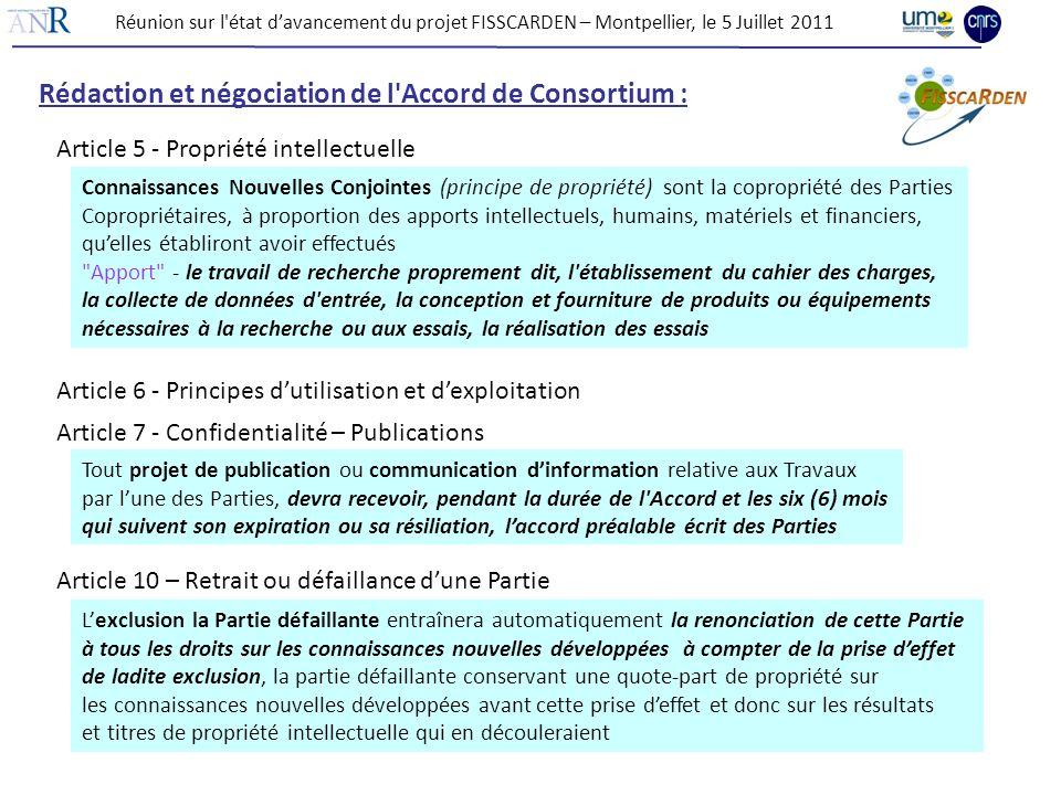 Réunion sur l'état davancement du projet FISSCARDEN – Montpellier, le 5 Juillet 2011 Rédaction et négociation de l'Accord de Consortium : Article 5 -