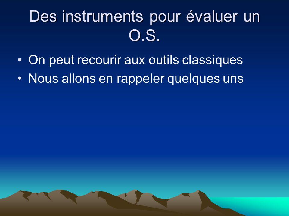 Des instruments pour évaluer un O.S.