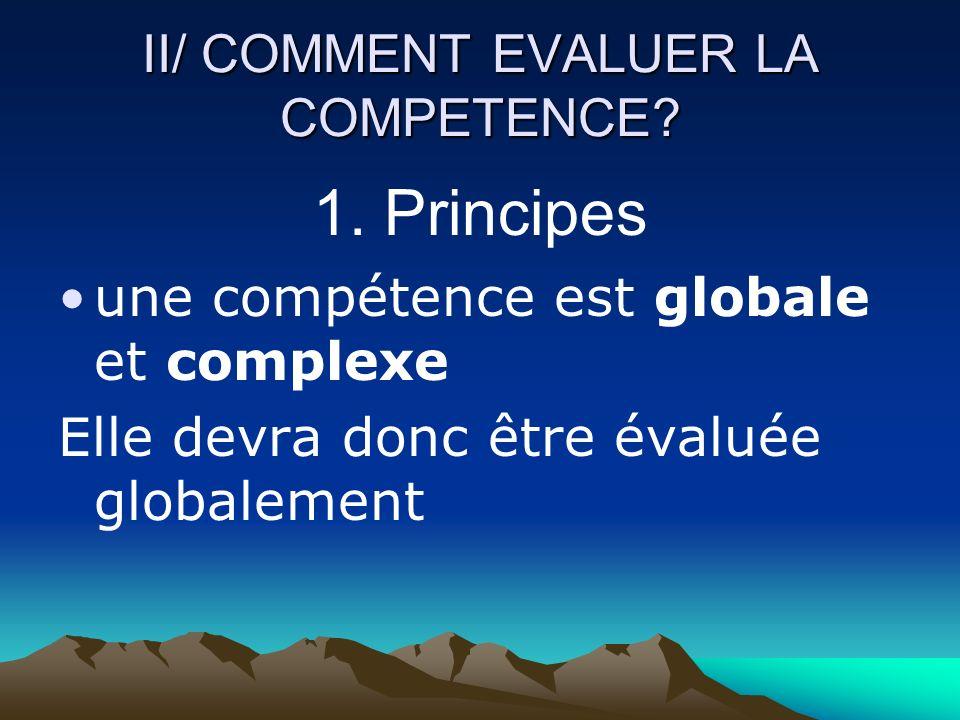 II/ COMMENT EVALUER LA COMPETENCE. 1.