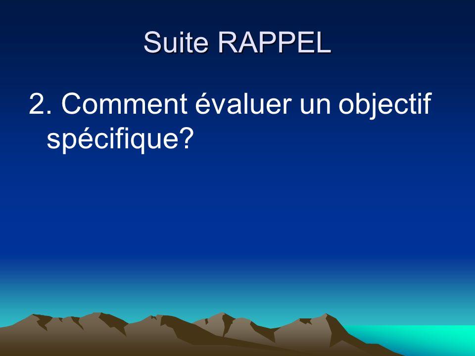 Suite RAPPEL 2. Comment évaluer un objectif spécifique