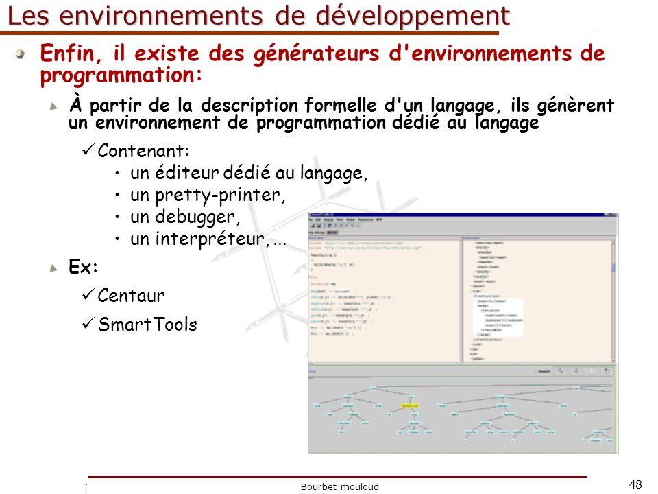 48 Christophe Tricot Bourbet mouloud Les environnements de développement Enfin, il existe des générateurs d'environnements de programmation: À partir