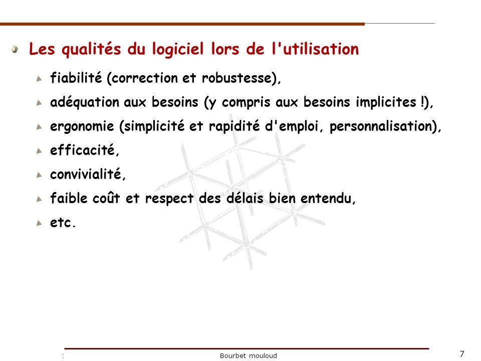 8 Christophe Tricot Bourbet mouloud Les qualités du logiciel lors de la maintenance: un logiciel doit pouvoir être maintenu pour le corriger, l améliorer, l adapter aux changements de son environnement,...