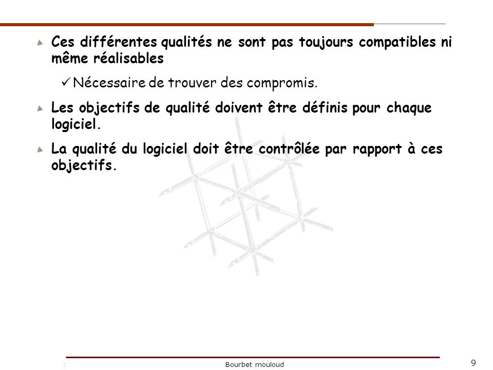 10 Christophe Tricot Bourbet mouloud Activités de développement Les activités relevant du génie logiciel sont bien définies : l analyse des besoins; la spécification globale; la conception architecturale et détaillée.