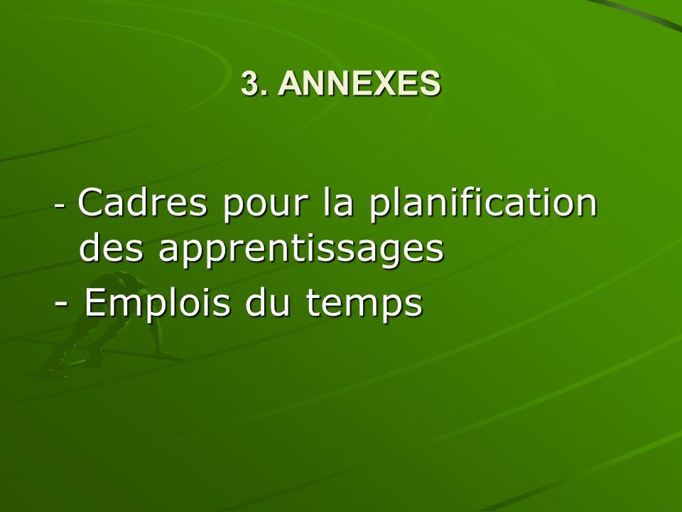 3. ANNEXES - Cadres pour la planification des apprentissages - Emplois du temps