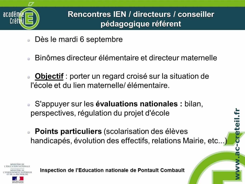 Dès le mardi 6 septembre Binômes directeur élémentaire et directeur maternelle Objectif : porter un regard croisé sur la situation de l'école et du li