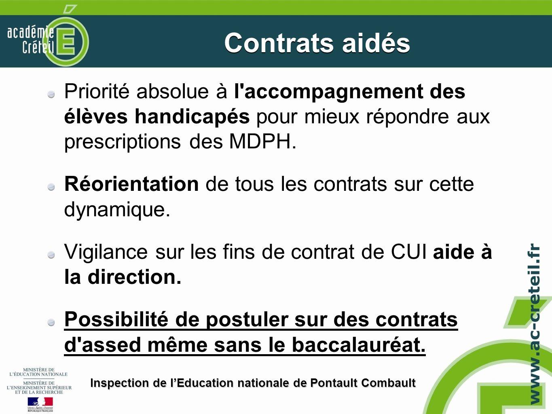 Priorité absolue à l'accompagnement des élèves handicapés pour mieux répondre aux prescriptions des MDPH. Réorientation de tous les contrats sur cette