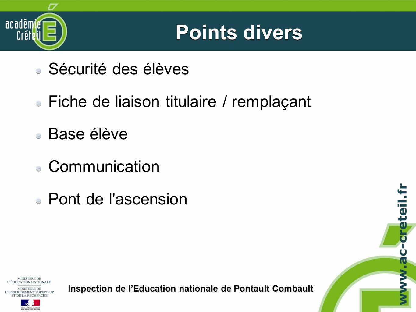Sécurité des élèves Fiche de liaison titulaire / remplaçant Base élève Communication Pont de l'ascension Inspection de lEducation nationale de Pontaul
