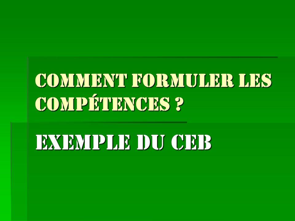 Comment formuler les compétences ? Exemple du CEB