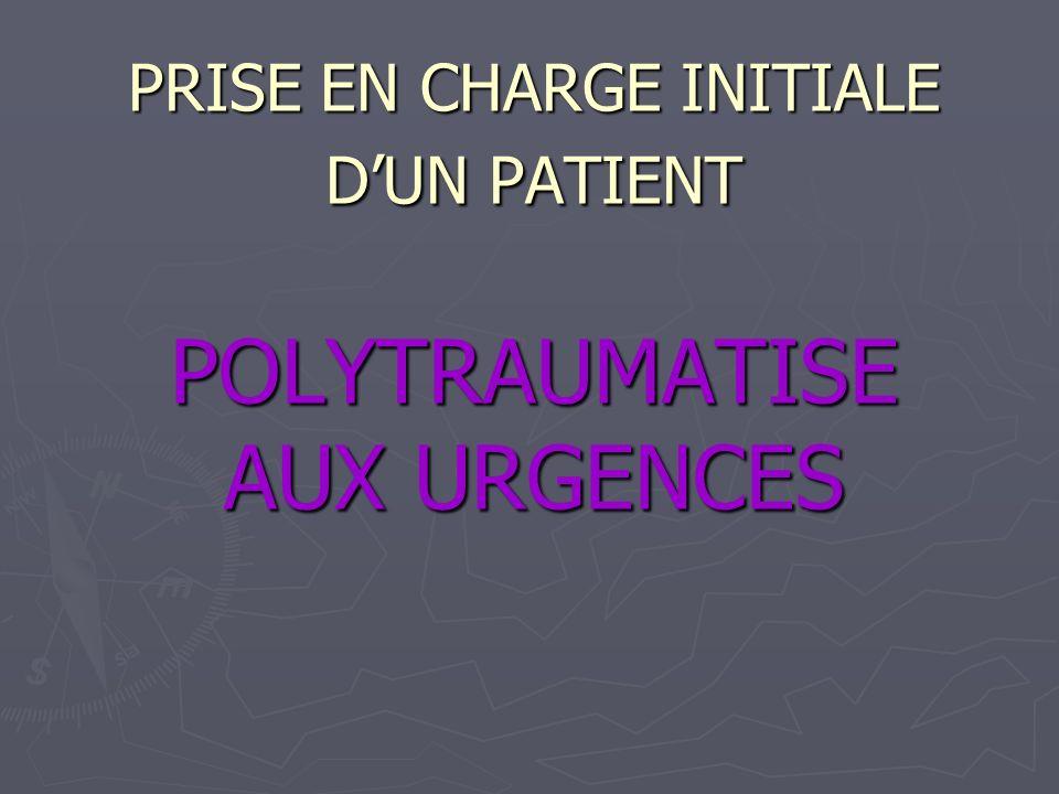 PRISE EN CHARGE INITIALE DUN PATIENT POLYTRAUMATISE AUX URGENCES