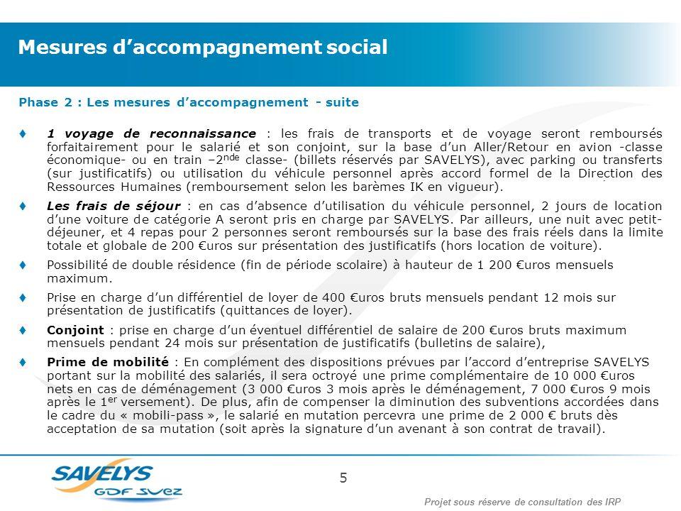 Phase 2 : Les mesures daccompagnement - suite 1 voyage de reconnaissance : les frais de transports et de voyage seront remboursés forfaitairement pour