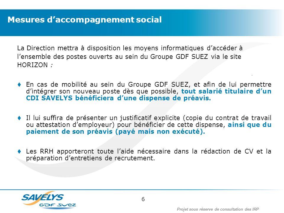 La Direction mettra à disposition les moyens informatiques daccéder à lensemble des postes ouverts au sein du Groupe GDF SUEZ via le site HORIZON : En