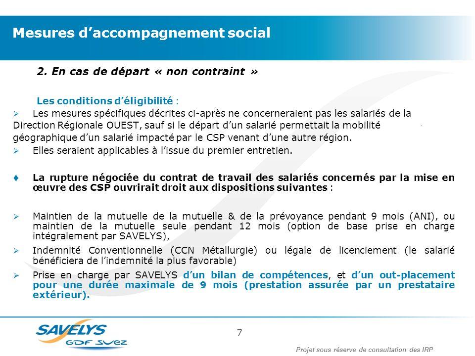 2. En cas de départ « non contraint » Les conditions déligibilité : Les mesures spécifiques décrites ci-après ne concerneraient pas les salariés de la