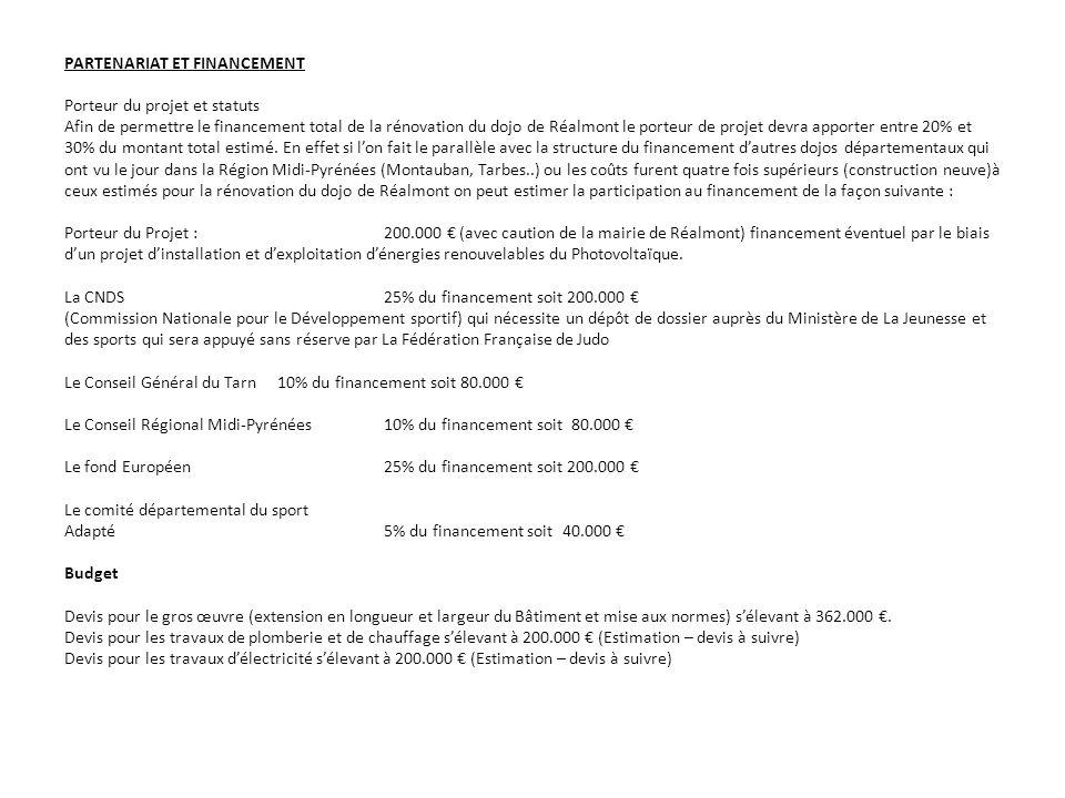 PARTENARIAT ET FINANCEMENT Porteur du projet et statuts Afin de permettre le financement total de la rénovation du dojo de Réalmont le porteur de proj