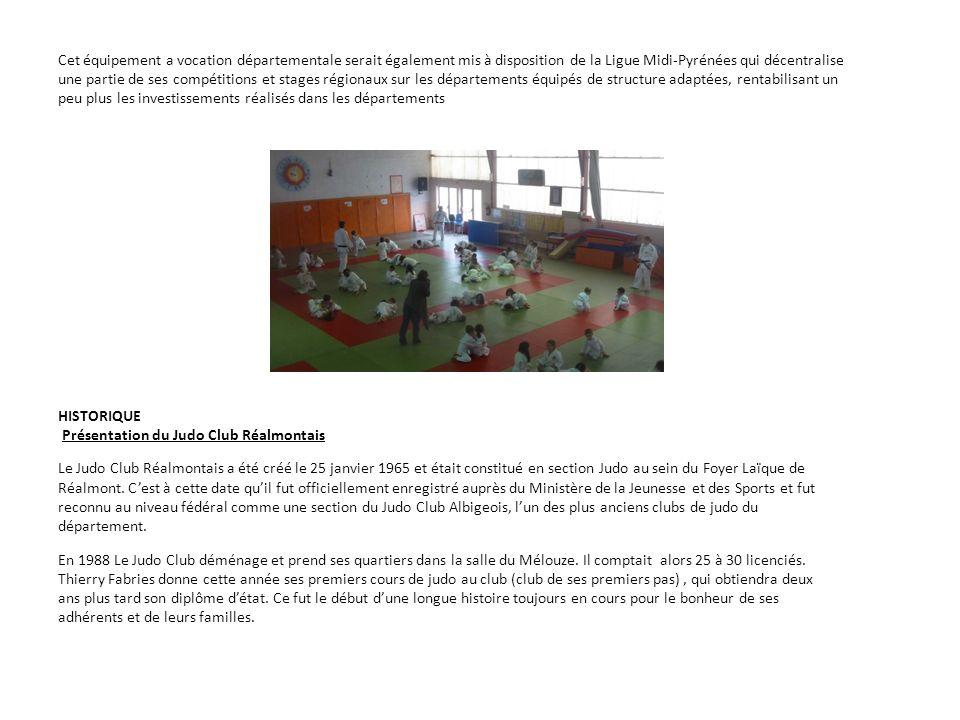 Cet équipement a vocation départementale serait également mis à disposition de la Ligue Midi-Pyrénées qui décentralise une partie de ses compétitions