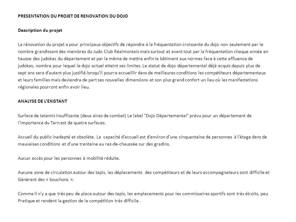 PRESENTATION DU PROJET DE RENOVATION DU DOJO Description du projet La rénovation du projet a pour principaux objectifs de répondre à la fréquentation