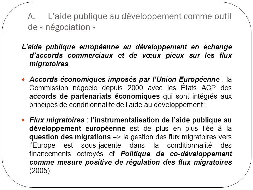 A.Laide publique au développement comme outil de « négociation » Laide publique européenne au développement en échange daccords commerciaux et de vœux