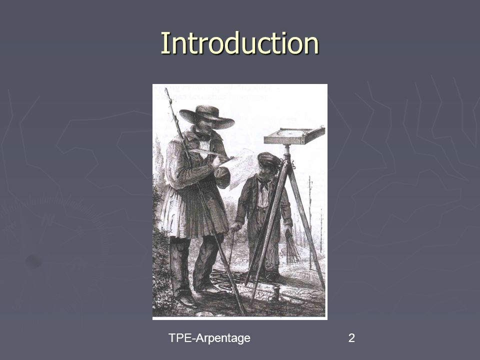 TPE-Arpentage2 Introduction