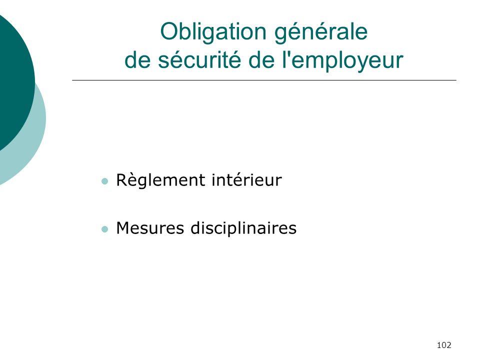 102 Obligation générale de sécurité de l'employeur Règlement intérieur Mesures disciplinaires