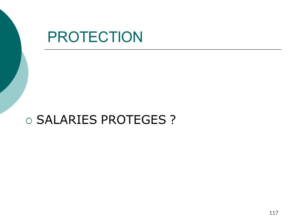 117 PROTECTION SALARIES PROTEGES ?