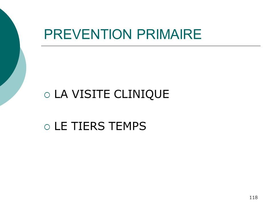 118 PREVENTION PRIMAIRE LA VISITE CLINIQUE LE TIERS TEMPS